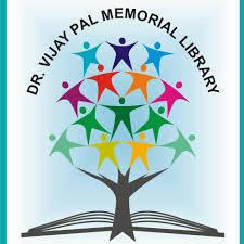 DR. VIJAY PAL MEMORIAL LIBRARY